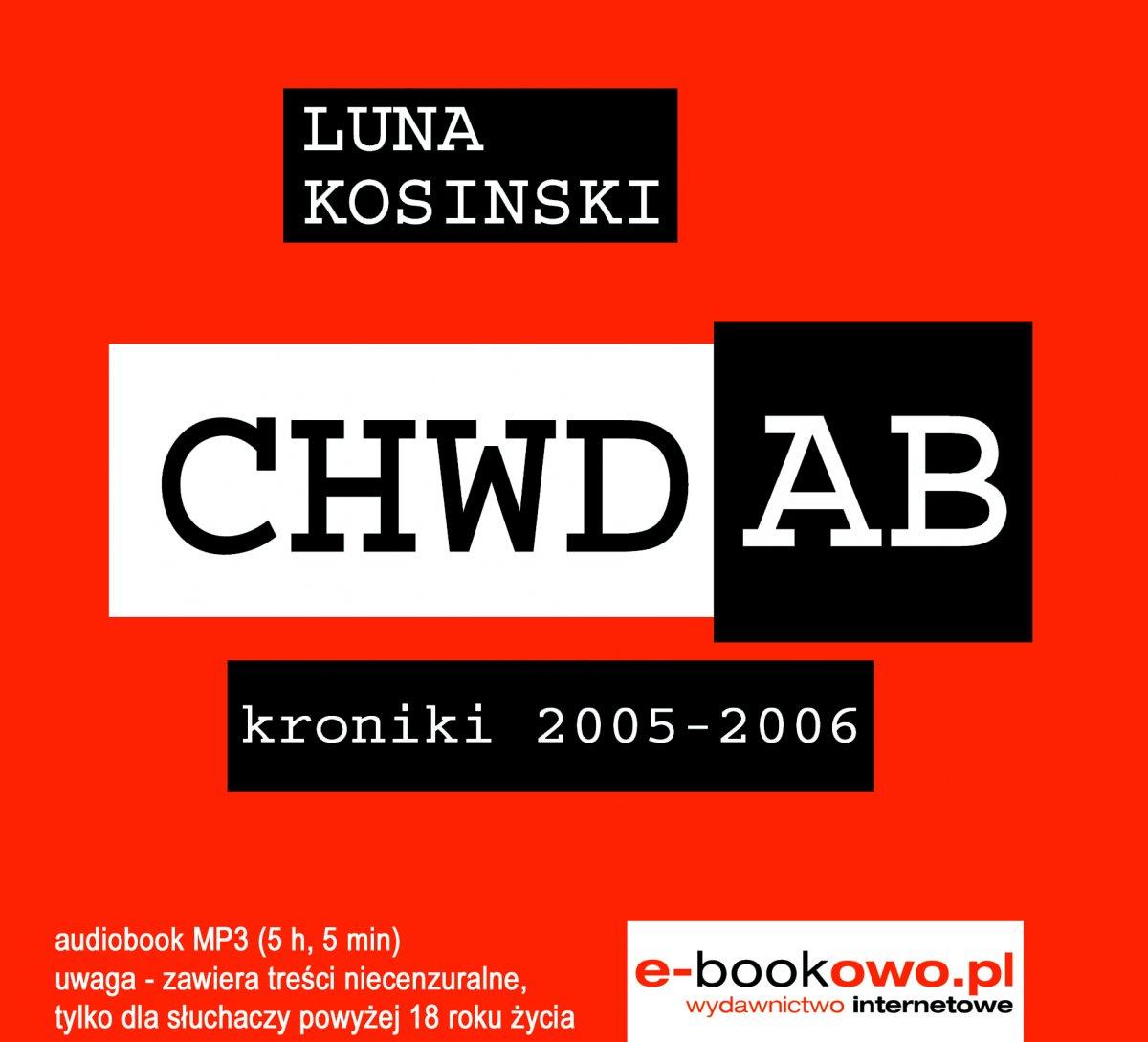 CH.W.D.A.B. Kroniki 2005-2006 audio - Audiobook (Książka audio MP3) do pobrania w całości w archiwum ZIP