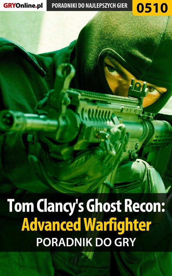 Tom Clancy's Ghost Recon: Advanced Warfighter - poradnik do gry - Ebook (Książka PDF) do pobrania w formacie PDF