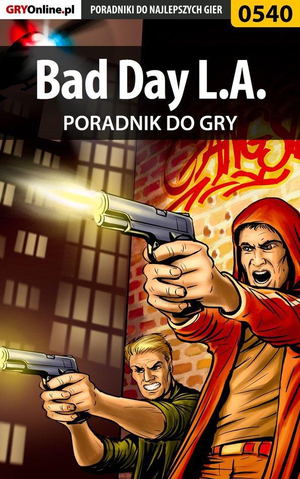 Bad Day L.A. - poradnik do gry - Ebook (Książka PDF) do pobrania w formacie PDF