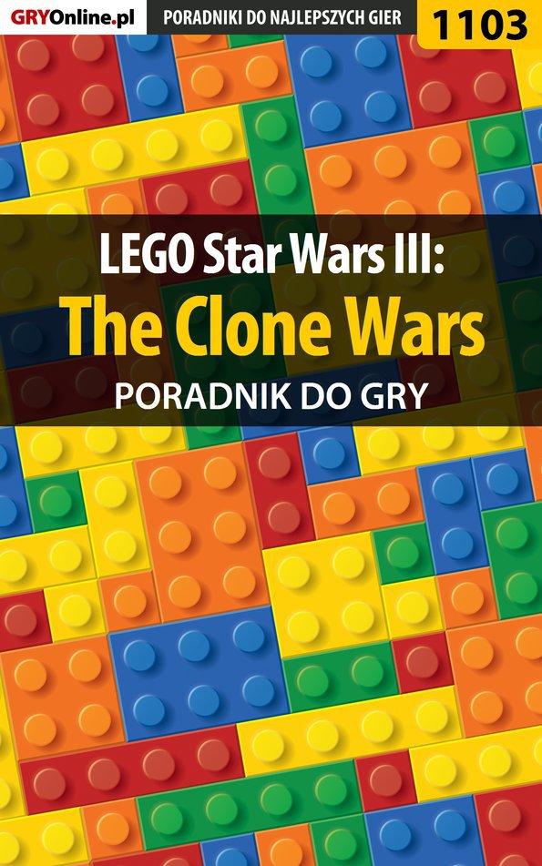 LEGO Star Wars III: The Clone Wars - poradnik do gry - Ebook (Książka PDF) do pobrania w formacie PDF