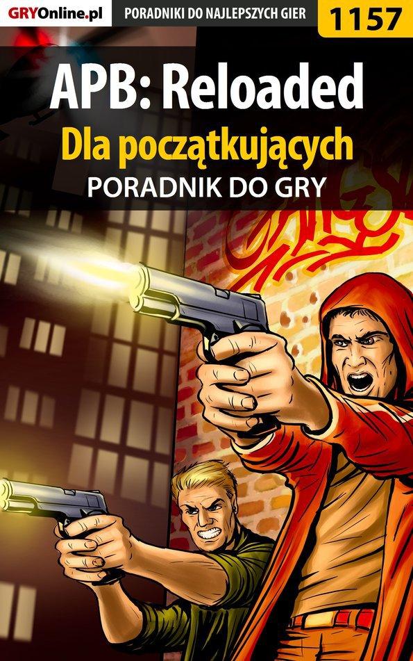 APB: Reloaded - poradnik dla początkujących - Ebook (Książka PDF) do pobrania w formacie PDF