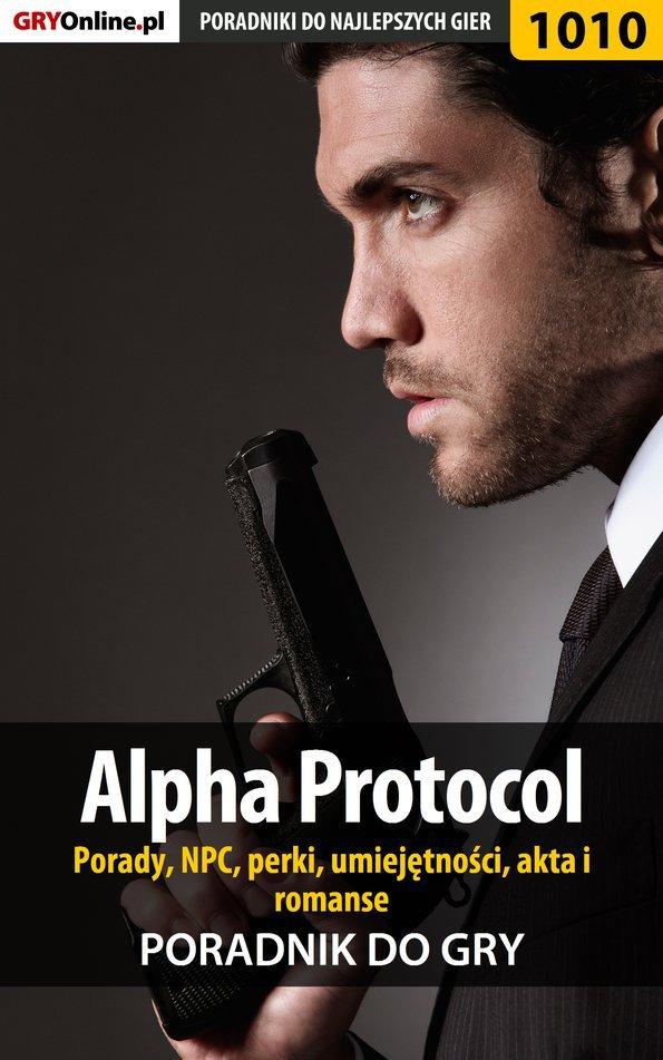 Alpha Protocol - porady, NPC, perki, umiejętności, akta, romanse - Ebook (Książka PDF) do pobrania w formacie PDF