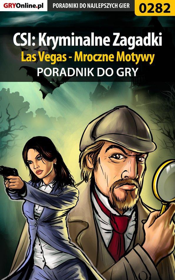 CSI: Kryminalne Zagadki Las Vegas - Mroczne Motywy - poradnik do gry - Ebook (Książka PDF) do pobrania w formacie PDF