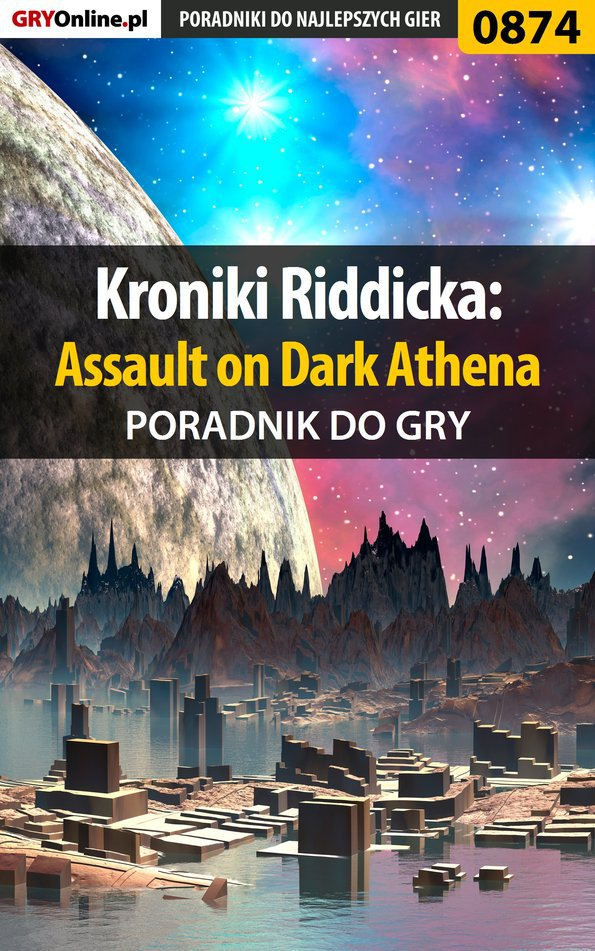 Kroniki Riddicka: Assault on Dark Athena - poradnik do gry - Ebook (Książka PDF) do pobrania w formacie PDF