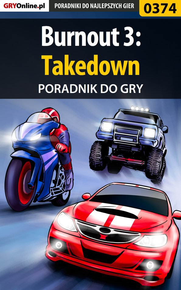 Burnout 3: Takedown - poradnik do gry - Ebook (Książka PDF) do pobrania w formacie PDF