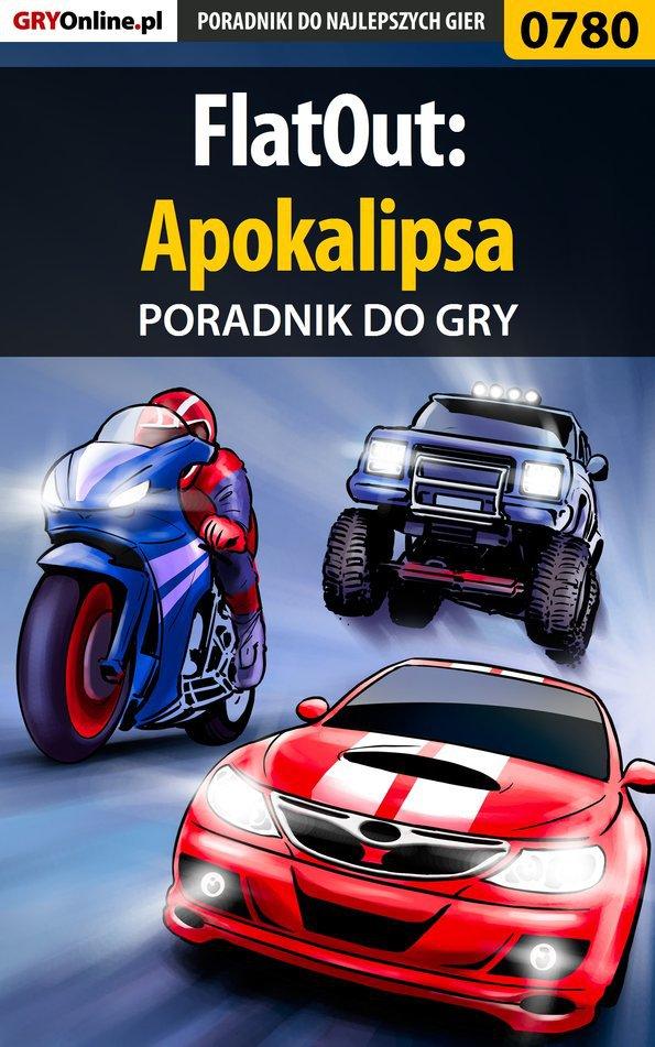 FlatOut: Apokalipsa - poradnik do gry - Ebook (Książka PDF) do pobrania w formacie PDF