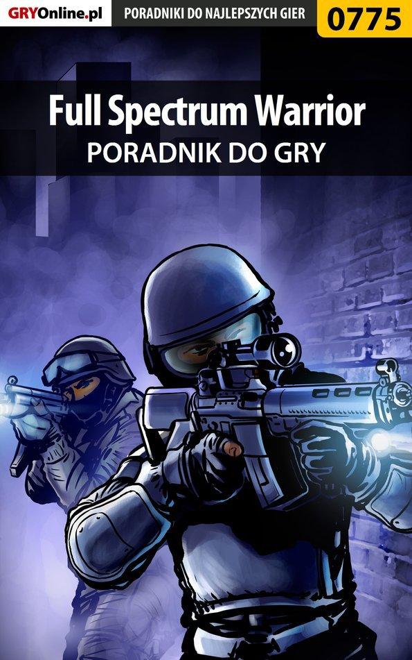 Full Spectrum Warrior - poradnik do gry - Ebook (Książka PDF) do pobrania w formacie PDF