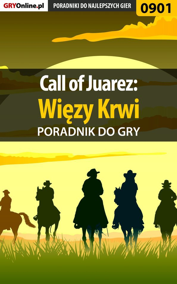 Call of Juarez: Więzy Krwi - poradnik do gry - Ebook (Książka PDF) do pobrania w formacie PDF