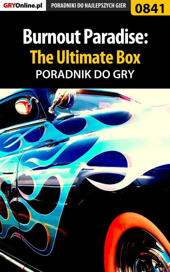 Burnout Paradise: The Ultimate Box - poradnik do gry - Ebook (Książka PDF) do pobrania w formacie PDF