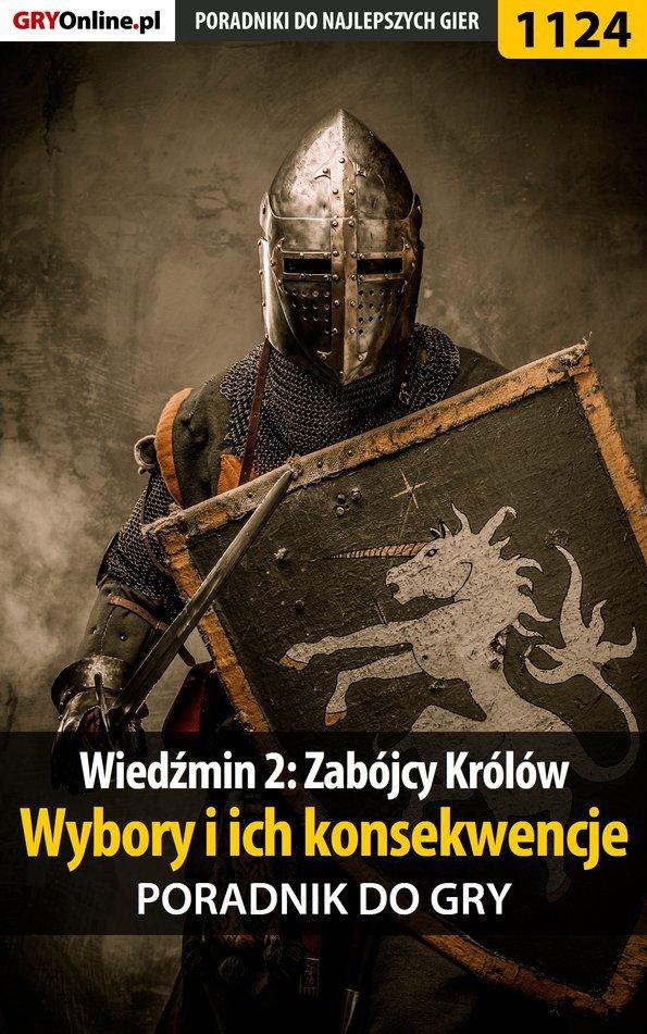 Wiedźmin 2: Zabójcy Królów - wybory i ich konsekwencje - poradnik do gry - Ebook (Książka PDF) do pobrania w formacie PDF
