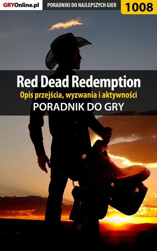 Red Dead Redemption - opis przejścia, wyzwania, aktywności - poradnik do gry - Ebook (Książka PDF) do pobrania w formacie PDF