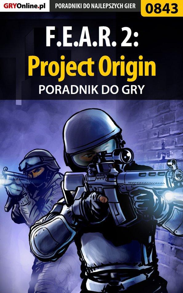 F.E.A.R. 2: Project Origin - poradnik do gry - Ebook (Książka PDF) do pobrania w formacie PDF