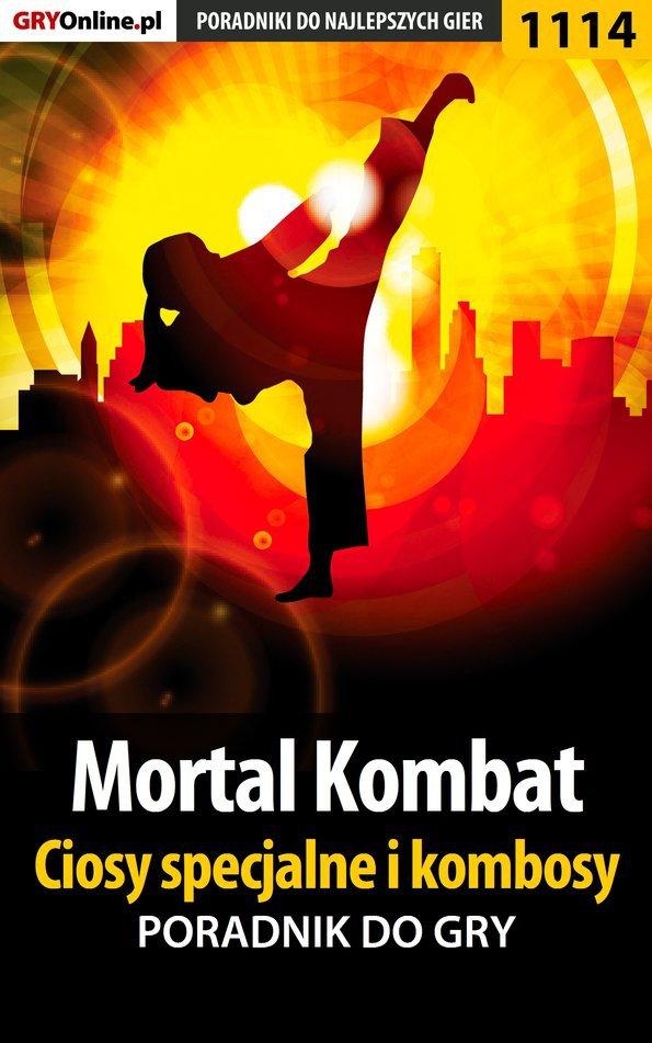 Mortal Kombat - ciosy specjalne i kombosy - poradnik do gry - Ebook (Książka PDF) do pobrania w formacie PDF