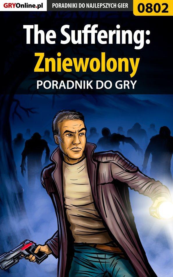 The Suffering: Zniewolony - poradnik do gry - Ebook (Książka PDF) do pobrania w formacie PDF