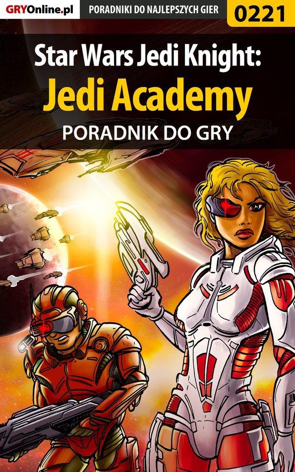Star Wars Jedi Knight: Jedi Academy - poradnik do gry - Ebook (Książka PDF) do pobrania w formacie PDF