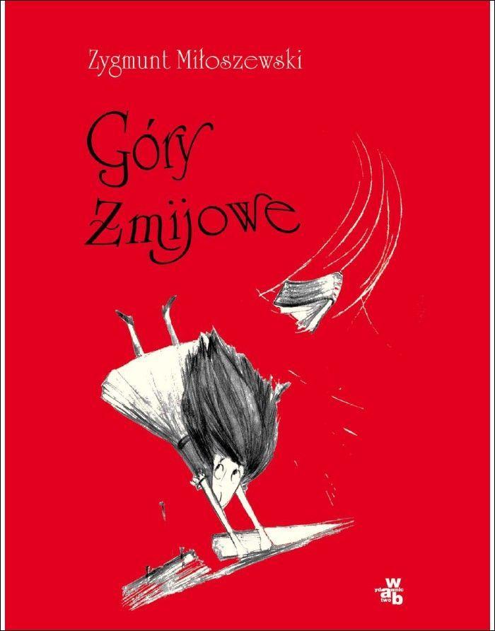Góry żmijowe - Zygmunt Miłoszewski