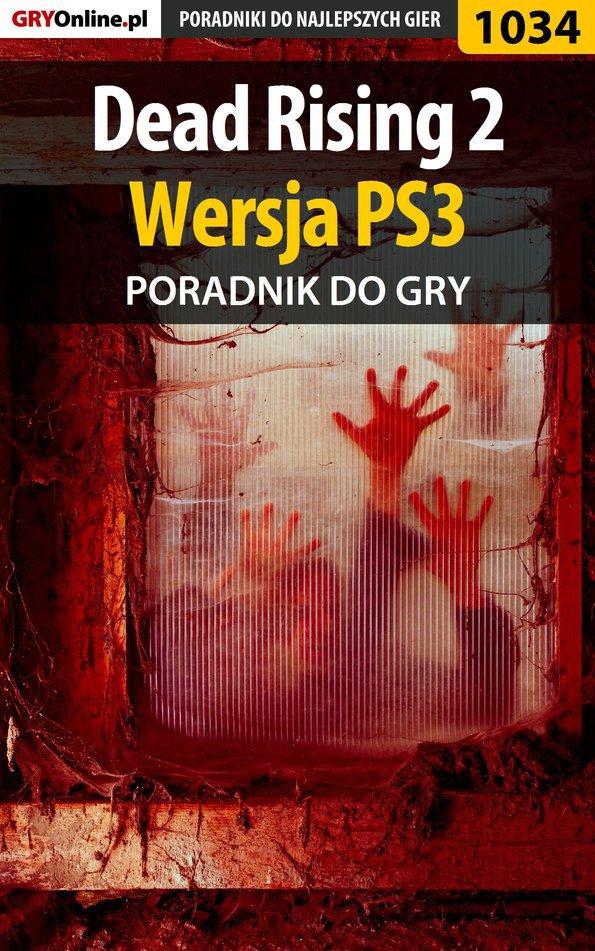 Dead Rising 2 - PS3 - poradnik do gry - Ebook (Książka PDF) do pobrania w formacie PDF