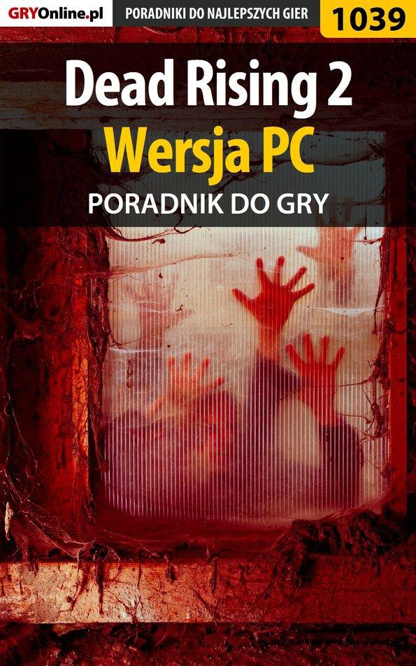 Dead Rising 2 - PC - poradnik do gry - Ebook (Książka PDF) do pobrania w formacie PDF
