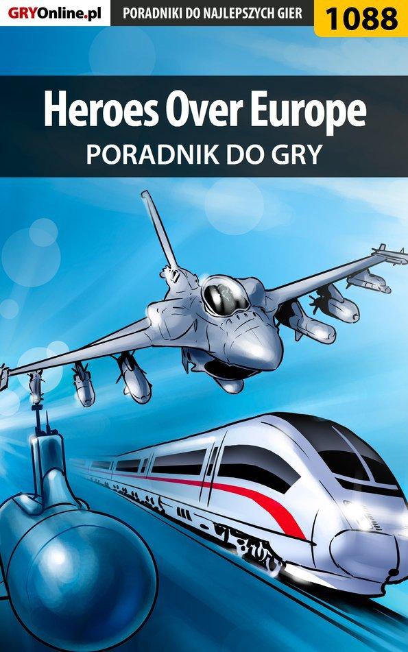Heroes Over Europe - poradnik do gry - Ebook (Książka PDF) do pobrania w formacie PDF