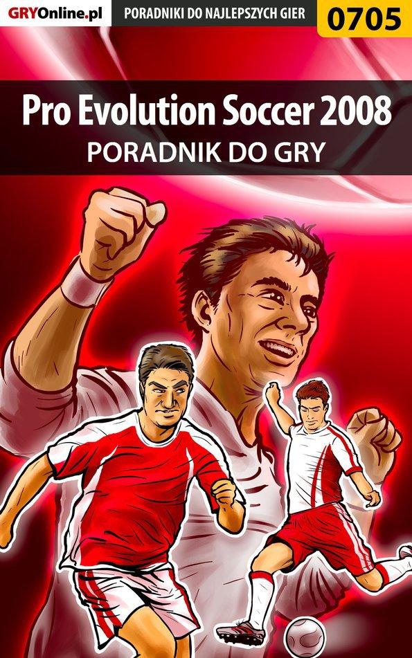 Pro Evolution Soccer 2008 - poradnik do gry - Ebook (Książka PDF) do pobrania w formacie PDF