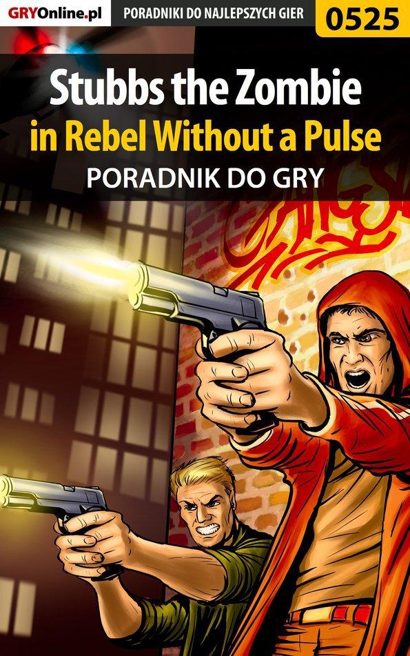 Stubbs the Zombie in Rebel Without a Pulse - poradnik do gry - Ebook (Książka PDF) do pobrania w formacie PDF