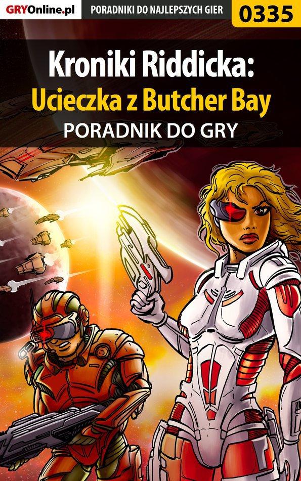 Kroniki Riddicka: Ucieczka z Butcher Bay - poradnik do gry - Ebook (Książka PDF) do pobrania w formacie PDF