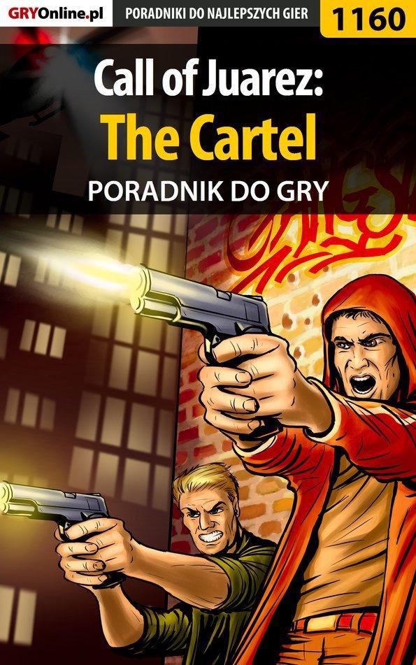 Call of Juarez: The Cartel - poradnik do gry - Ebook (Książka PDF) do pobrania w formacie PDF