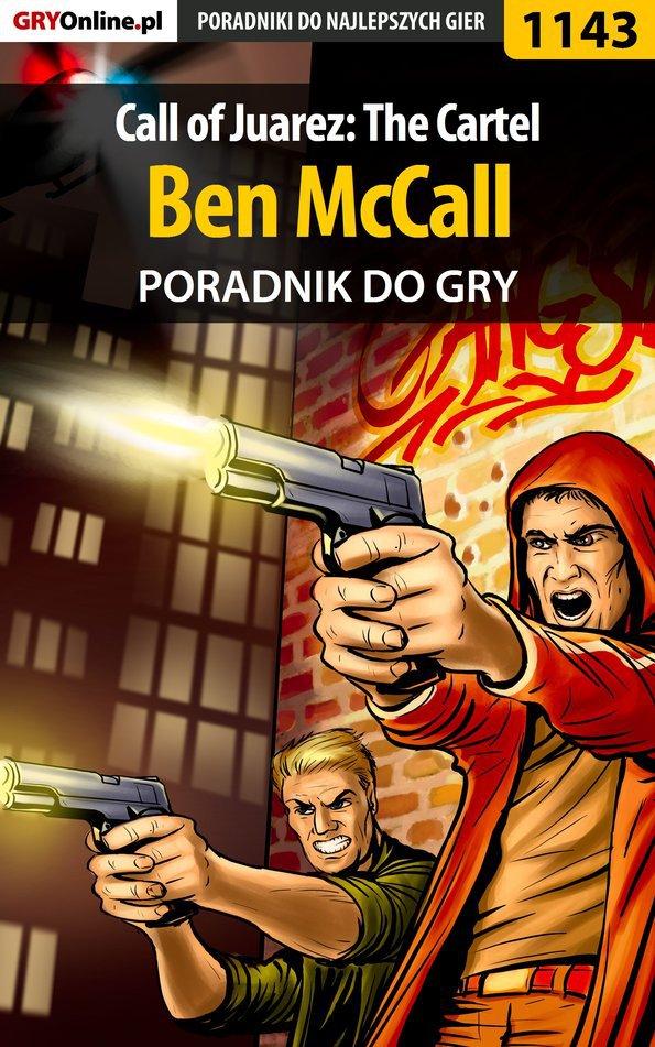 Call of Juarez: The Cartel - Ben McCall - poradnik do gry - Ebook (Książka PDF) do pobrania w formacie PDF
