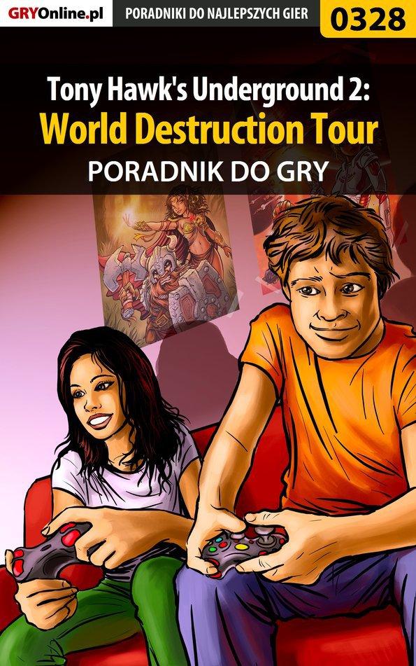 Tony Hawk's Underground 2: World Destruction Tour - poradnik do gry - Ebook (Książka PDF) do pobrania w formacie PDF