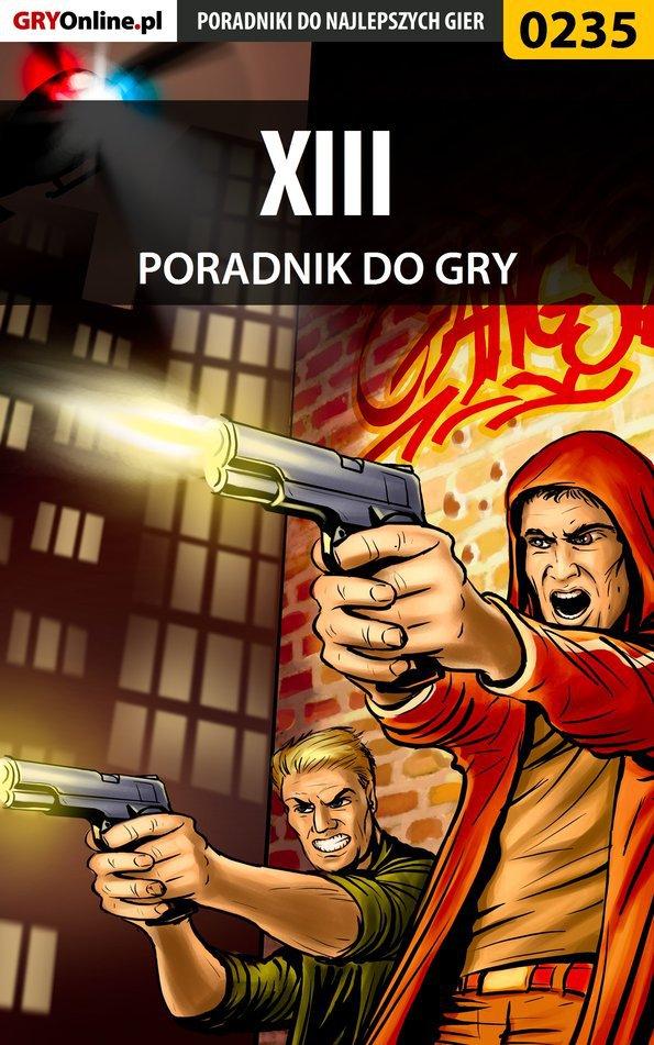 XIII - poradnik do gry - Ebook (Książka PDF) do pobrania w formacie PDF