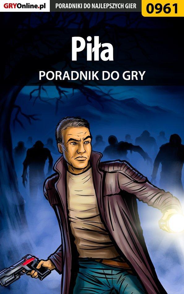 Piła - poradnik do gry - Ebook (Książka PDF) do pobrania w formacie PDF