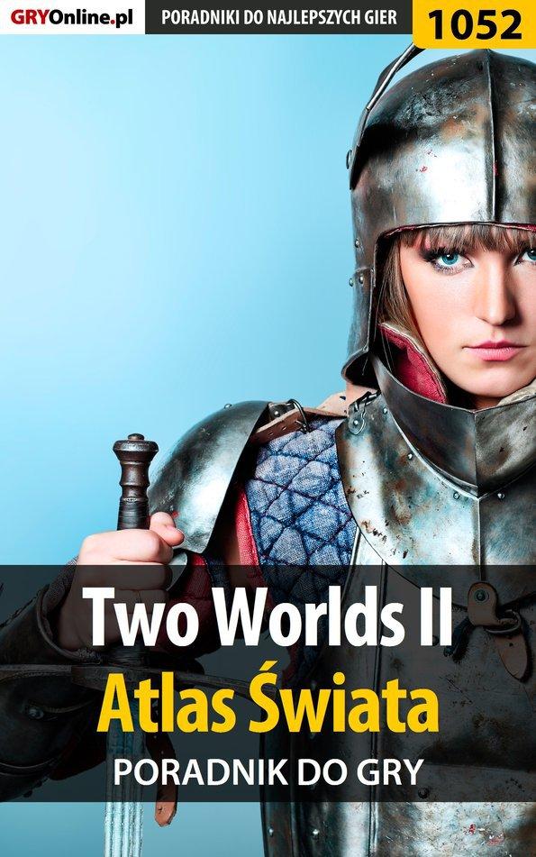 Two Worlds II - Atlas Świata - poradnik do gry - Ebook (Książka PDF) do pobrania w formacie PDF