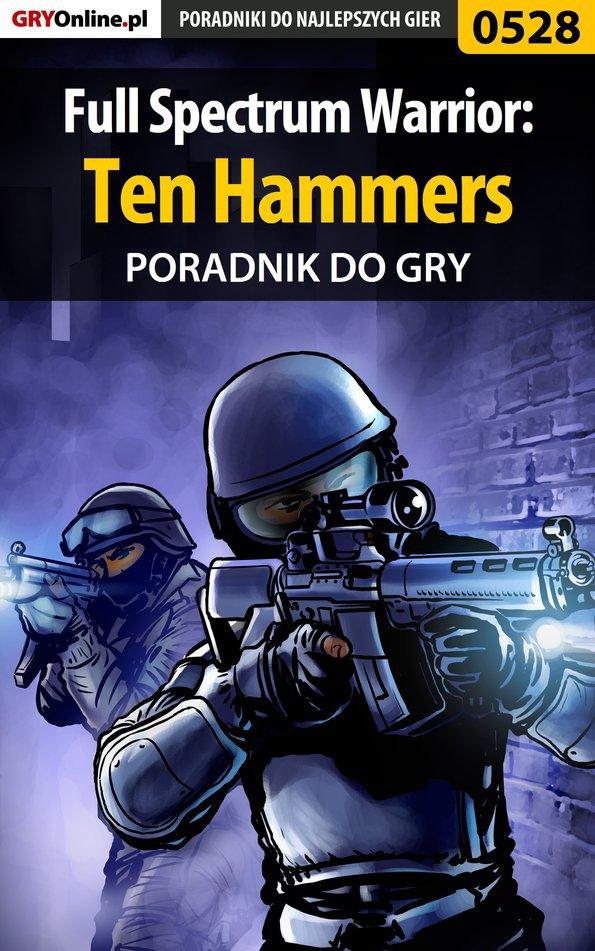 Full Spectrum Warrior: Ten Hammers - poradnik do gry - Ebook (Książka PDF) do pobrania w formacie PDF
