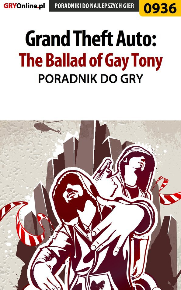 Grand Theft Auto: The Ballad of Gay Tony - poradnik do gry - Ebook (Książka PDF) do pobrania w formacie PDF