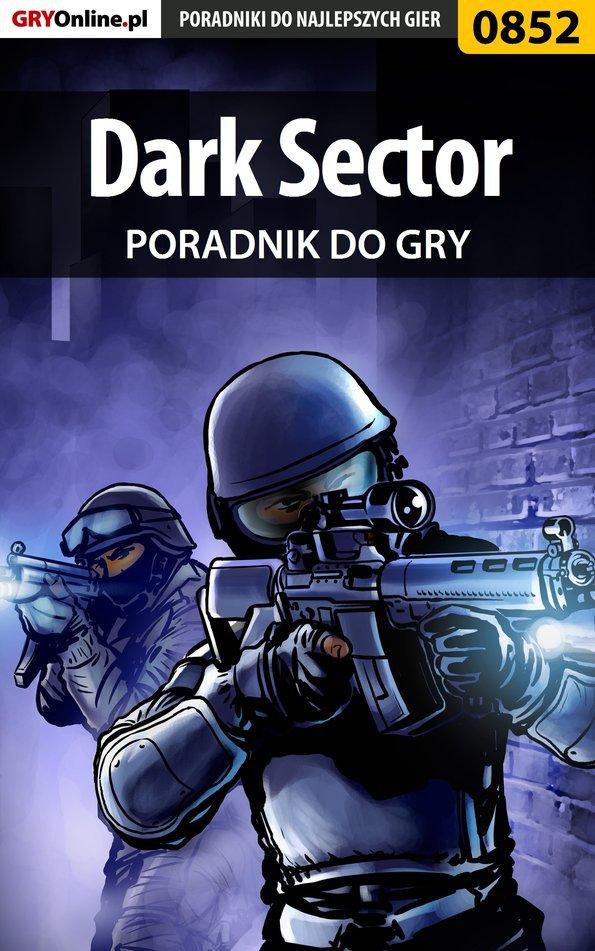Dark Sector - poradnik do gry - Ebook (Książka PDF) do pobrania w formacie PDF