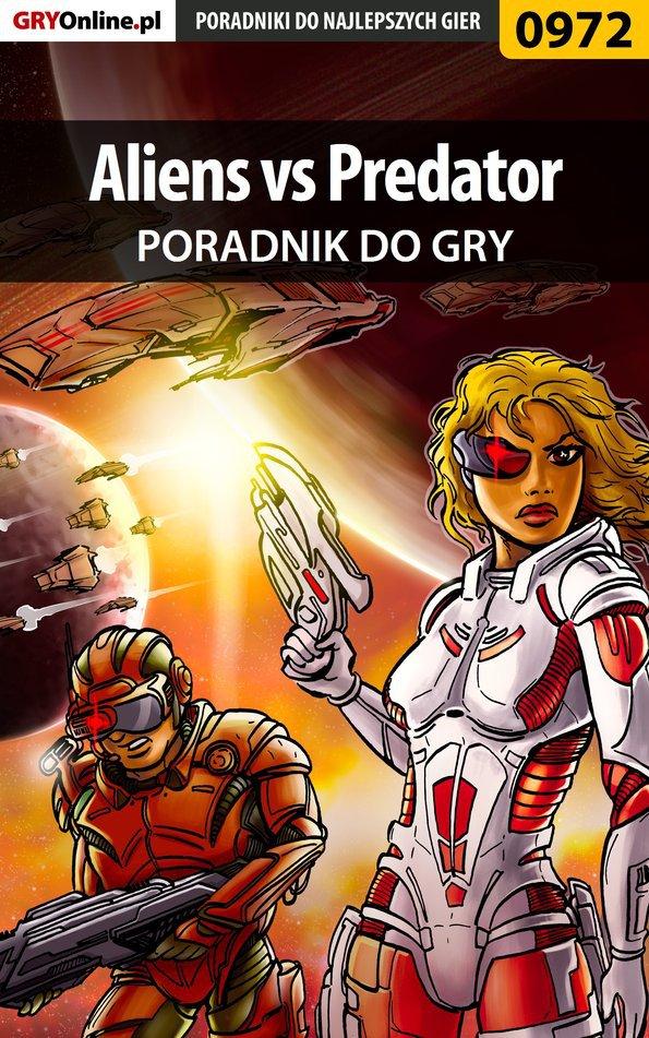 Aliens vs Predator - poradnik do gry - Ebook (Książka PDF) do pobrania w formacie PDF