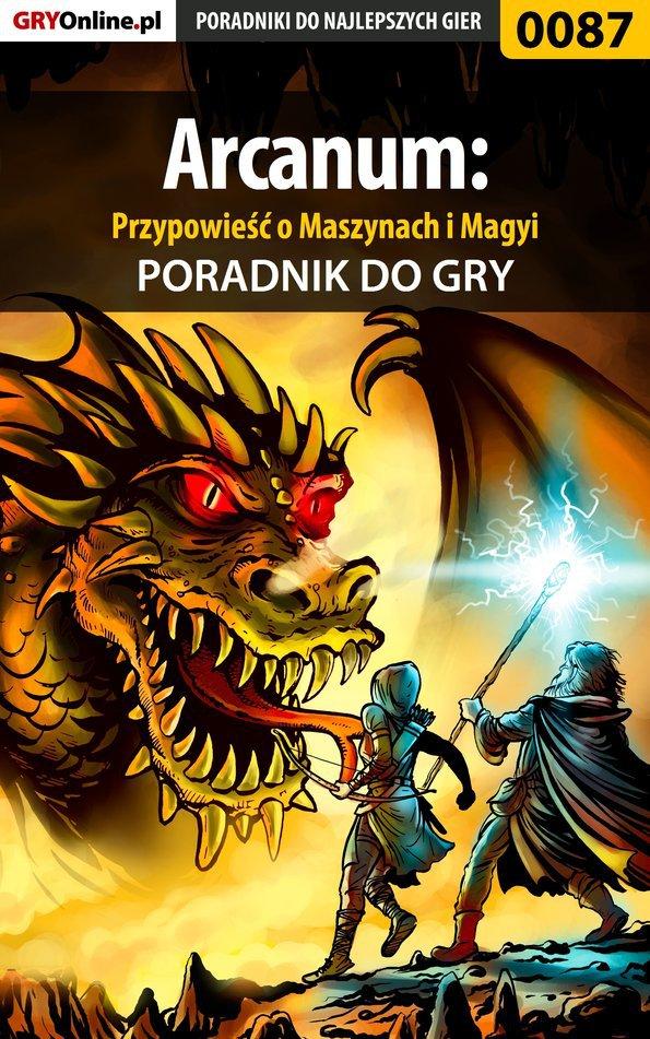 Arcanum: Przypowieść o Maszynach i Magyi - poradnik do gry - Ebook (Książka PDF) do pobrania w formacie PDF
