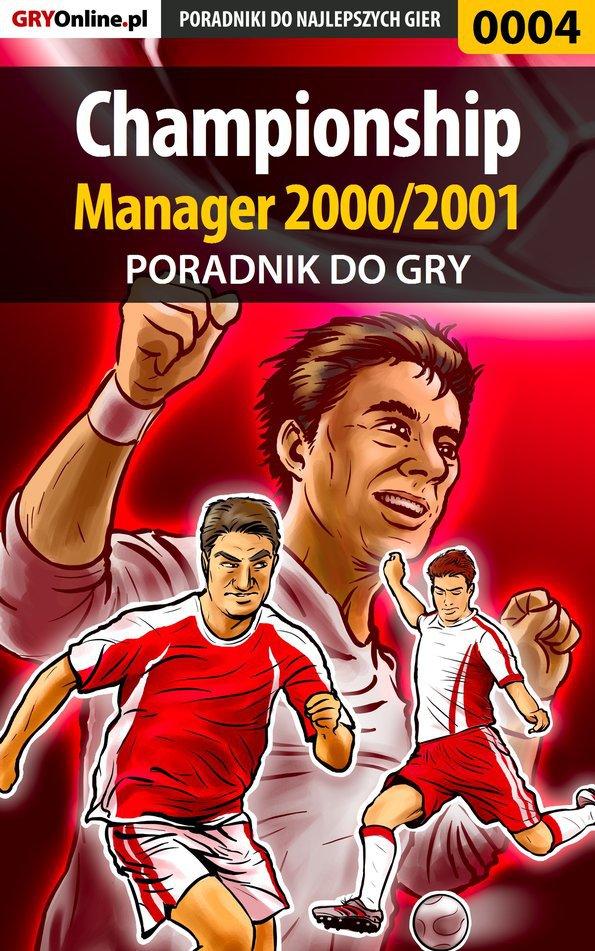 Championship Manager 2000/2001 - poradnik do gry - Ebook (Książka PDF) do pobrania w formacie PDF