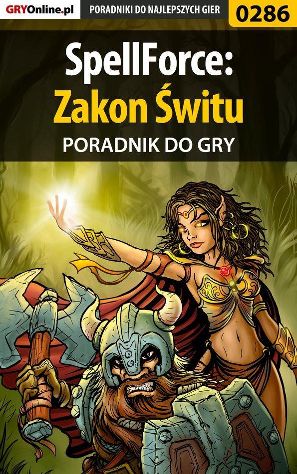 SpellForce: Zakon Świtu - poradnik do gry - Ebook (Książka PDF) do pobrania w formacie PDF