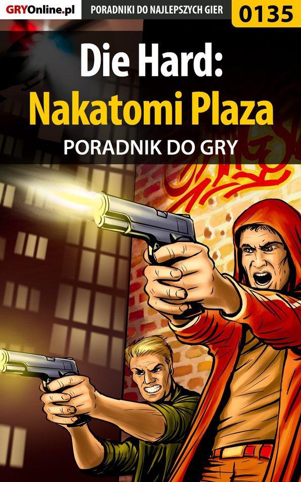 Die Hard: Nakatomi Plaza - poradnik do gry - Ebook (Książka PDF) do pobrania w formacie PDF