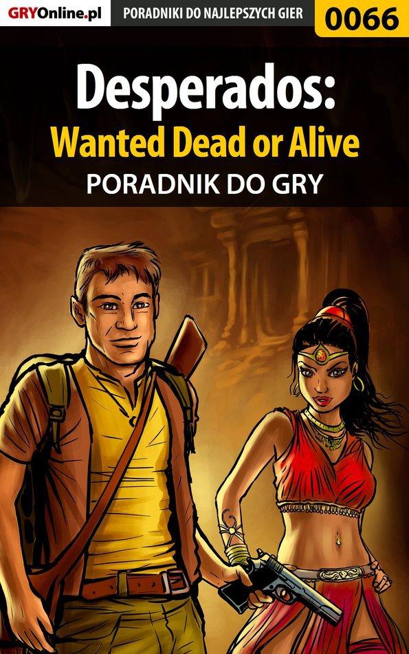 Desperados: Wanted Dead or Alive - poradnik do gry - Ebook (Książka PDF) do pobrania w formacie PDF