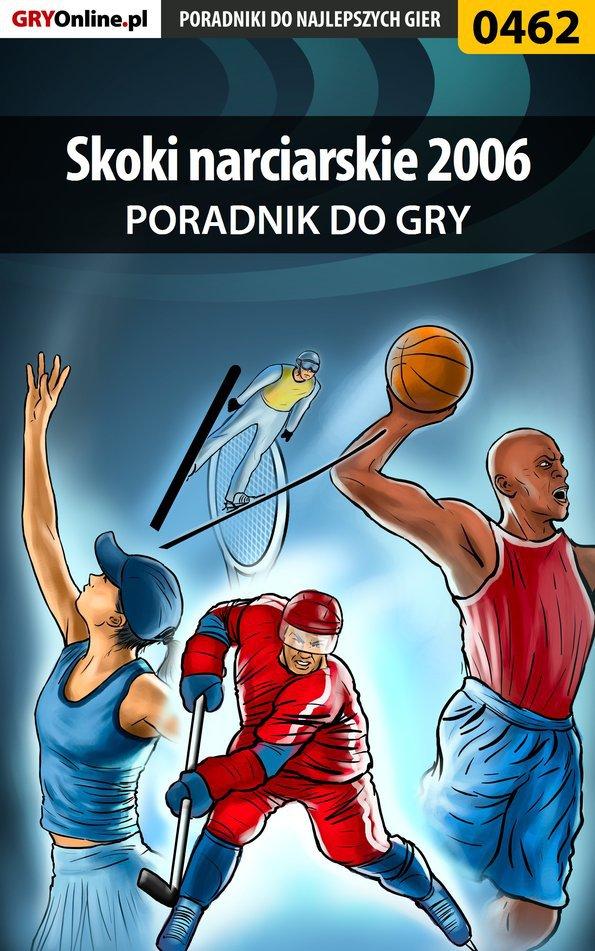 Skoki narciarskie 2006 - poradnik do gry - Ebook (Książka PDF) do pobrania w formacie PDF