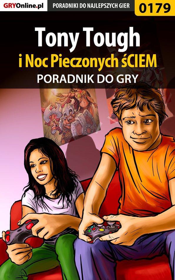 Tony Tough i Noc Pieczonych śCIEM - poradnik do gry - Ebook (Książka PDF) do pobrania w formacie PDF