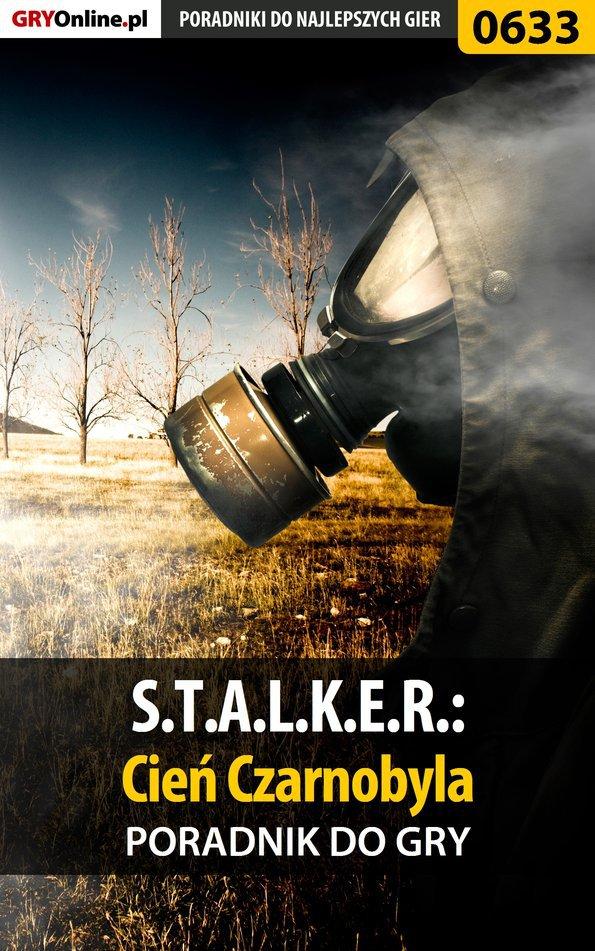 S.T.A.L.K.E.R.: Cień Czarnobyla - poradnik do gry - Ebook (Książka PDF) do pobrania w formacie PDF
