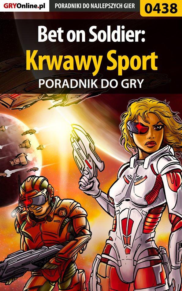Bet on Soldier: Krwawy Sport - poradnik do gry - Ebook (Książka PDF) do pobrania w formacie PDF