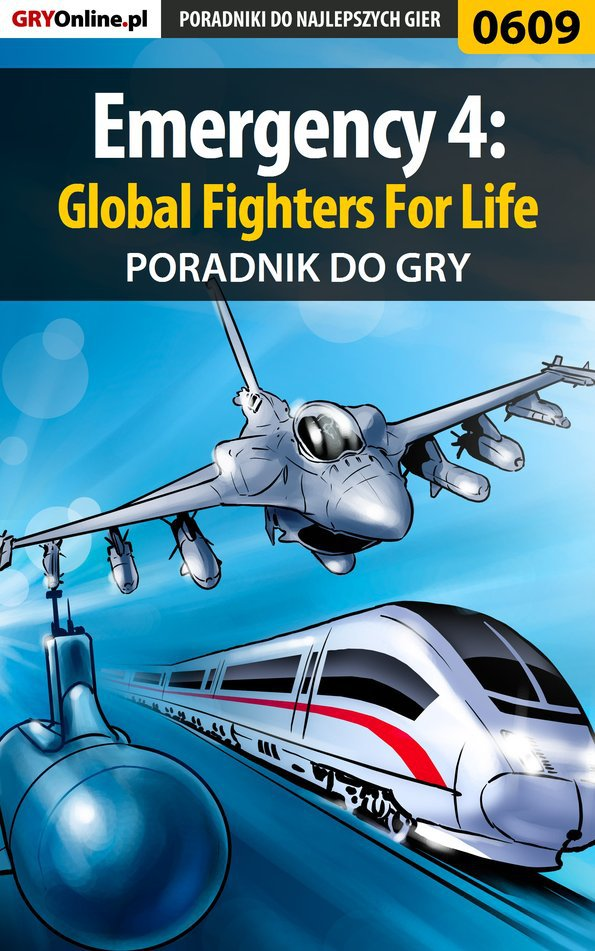 Emergency 4: Global Fighters For Life - poradnik do gry - Ebook (Książka PDF) do pobrania w formacie PDF