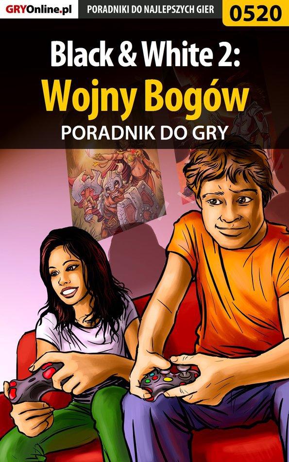 Black  White 2: Wojny Bogów - poradnik do gry - Ebook (Książka PDF) do pobrania w formacie PDF