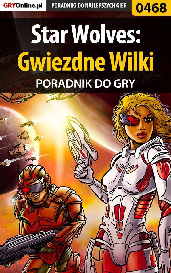 Star Wolves: Gwiezdne Wilki - poradnik do gry - Ebook (Książka PDF) do pobrania w formacie PDF