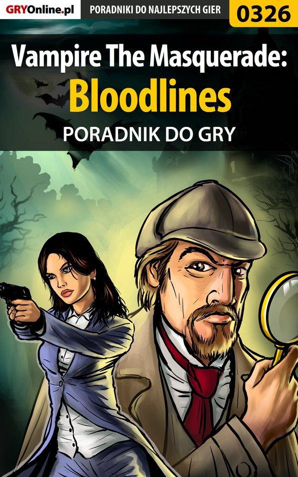 Vampire The Masquerade: Bloodlines - poradnik do gry - Ebook (Książka PDF) do pobrania w formacie PDF