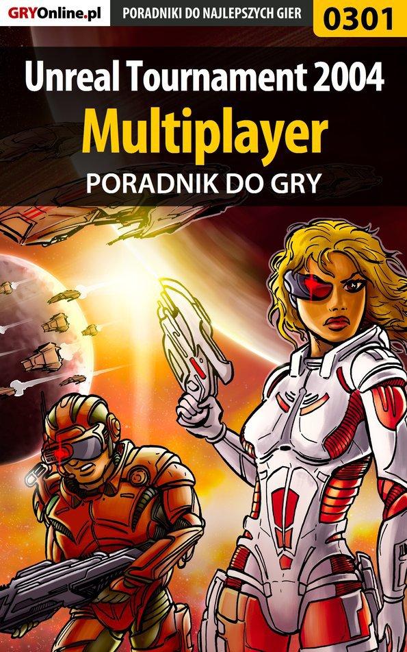 Unreal Tournament 2004 - Multiplayer - poradnik do gry - Ebook (Książka PDF) do pobrania w formacie PDF